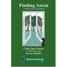 """""""Finding Aaron,  a spiritual practice beyond belief"""""""